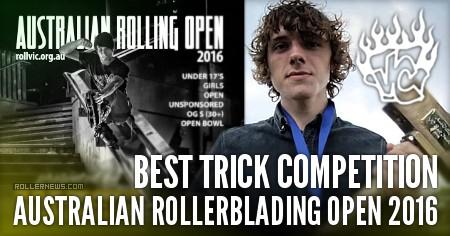 Australian Rollerblading Open 2016: VC Best Trick Competition, Winner: Joe Atkinson