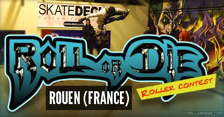 Roll or Die 2016 (Rouen, France)