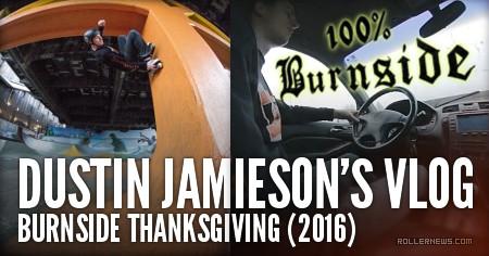 Dustin Jamieson's VLOG: Burnside Thanksgiving (2016)