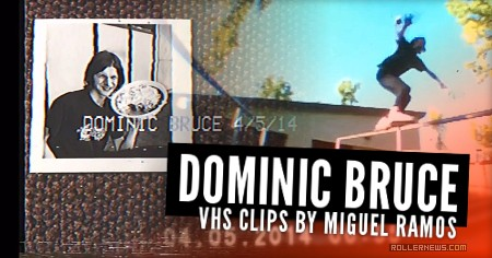 Dominic Bruce: VHS Clips by Miguel Ramos