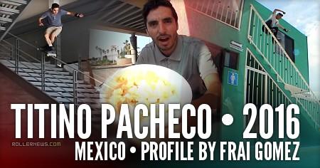 Titino Pacheco (Mexico): 2016 Profile by Frai Gomez