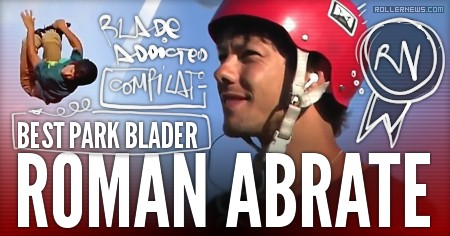 Roman Abrate: The Best Park Blader in the World