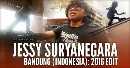 Jessy Suryanegara (Bandung, Indonesia): 2016 Edit