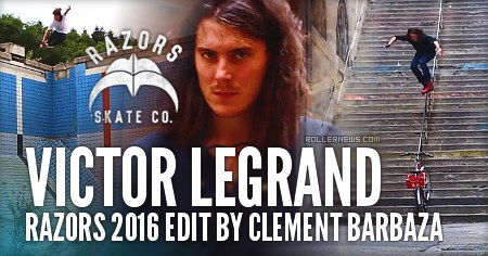 Victor Legrand: Razors 2016 Edit by Clement Barbaza
