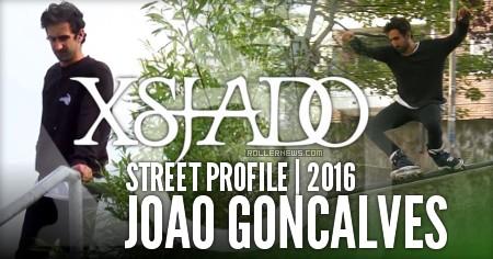 Joao Goncalves: Xsjado Street Profile (2016)