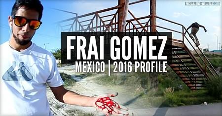 Frai Gomez (Mexico): 2016 Profile