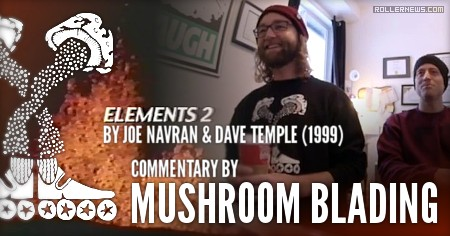 Mushroom Blading Commentary: Elements 2 | A film by Joe Navran & Dave Temple (1999)