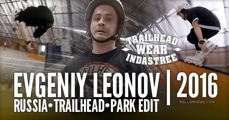 Evgeniy Leonov (Russia): Trailhead Park Edit (2016)