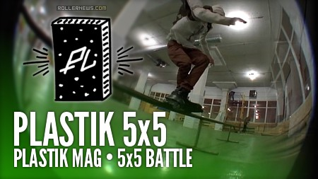 Plastik Mag (2016) 5x5 battle