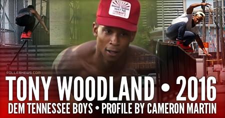 Tony Woodland: 2016 Profile by Cameron Martin