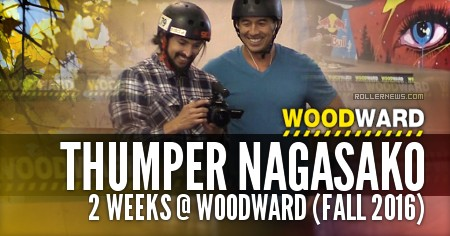 Thumper Nagasako: 2 Weeks @ Woodward (Fall 2016)