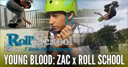 Young Blood: Zac x Roll School (2016, France)