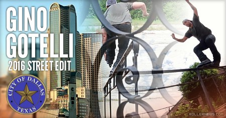 Gino Gotelli (Dallas, Texas): 2016 Street Edit