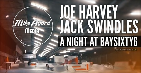 A Night At Baysixty6 Skatepark With Joe Harvey And Jack Swindles (2017) by Mike Alford