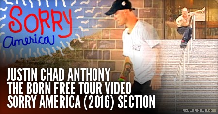 Justin Chad Anthony: The Born Free Tour Video, Sorry America (2016) Section