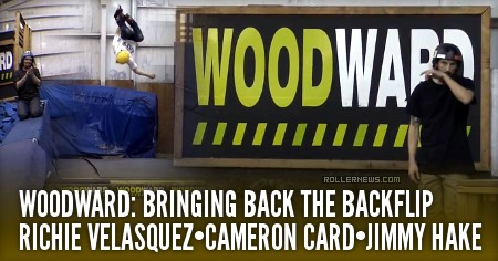 Woodward: Bringing back the Backflip (2017) with Richie Velasquez, Cameron Card & Jimmy Hake