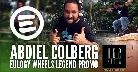 Abdiel Colberg - Eulogy wheels Legend Promo