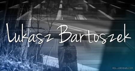 Lukasz Bartoszek (Poznan, Poland) | 2015 Profile