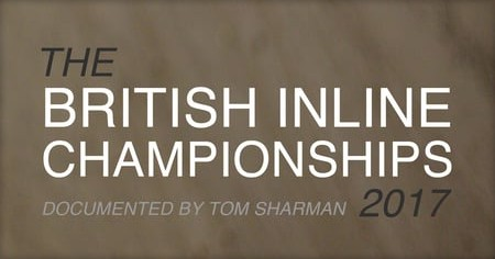 British Inline Championships 2017: Edit by Tom Sharman