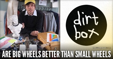 Dirt Box: Are BIG wheels better than small wheels for inline skating? Video with Harry Abel