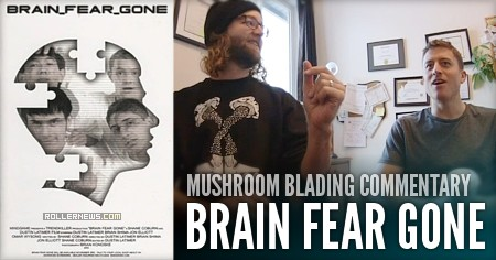 Mushroom Blading Commentary: Brain Fear Gone | A film by Dustin Latimer and Shane Coburn (2000)
