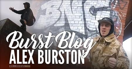 Alex Burston | BURST BLOG #3
