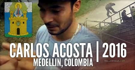 Carlos Acosta (32): Medellin, Colombia | 2016