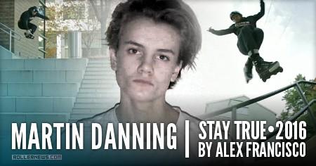 Martin Danning: Stay true (2016) by Alex Francisco