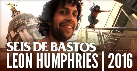 Leon Humphries: Seis de Bastos (2016) Section