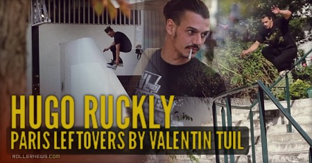 Hugo Ruckly: Paris Leftovers (2017) by Valentin Tuil