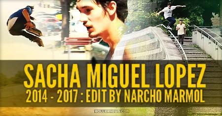 Sacha Miguel Lopez: 2014 - 2017 Edit by Nacho Marmol