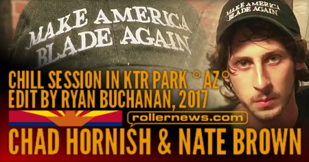 Chad Hornish & Nate Brown: Chill Session in KTR Park (Arizona, Feb 2017) | Edit by Ryan Buchanan