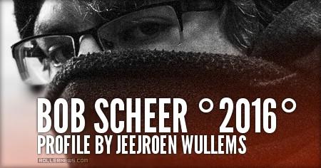 Bob Skeer: 2016 Profile by Jeejroen Wullems