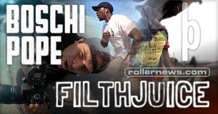 Boschi Pope x FilthJuice (2017): Filmed by Victor Arias, Edited by Peter Drozdowski