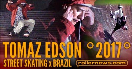 Tomaz Edson (Brazil) - 2017 Street Edit