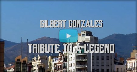 Tribute To A Legend – Gilbert Gonzales