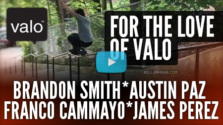 For the love of Valo (NYC) with Brandon Smith, Austin Paz, Franco Cammayo & James Perez