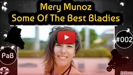 The Rise Of Mery Munoz (2010-2017) – Best Of Bladies, Compilation by Skamidan
