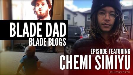 Blade Dad, Blade Talk – Podcast Featuring Chemi Simiyu (2017)