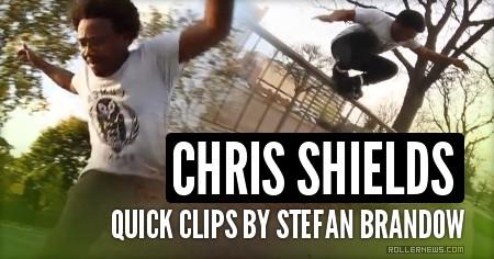 Chris Shields – Quick Clips by Stefan Brandow