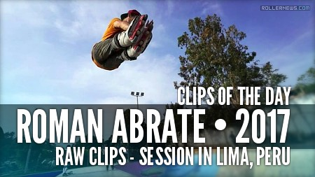 Clips of the day - Roman Abrate (Lima, Peru)