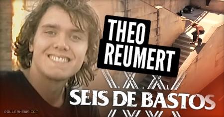 Theo Reumert – Seis de Bastos (2016) Section