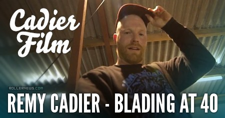 Remy Cadier – Blading at 40 (2017)