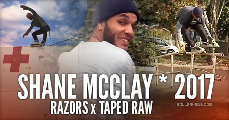Shane McClay – Razors x Taped Raw (2017)