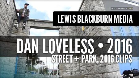 Dan Loveless - Street & Park (2016) by Lewis Blackburn Media