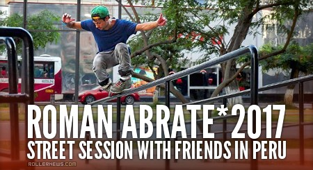 Roman Abrate - Street Session with Friends in lima (Peru, 2017)