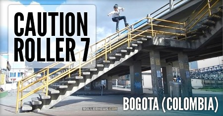 Caution Roller 7 - Bogota (Colombia) - Clips