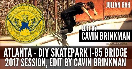 Atlanta - DIY Skatepark I-85 Bridge (2017) Session, Edit by Cavin Brinkman