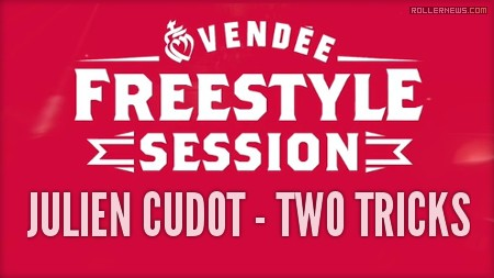 Julien Cudot - Best Tricks at the Vendee Freestyle Session 2017