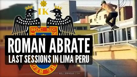 Roman Abrate - Last Park Sessions in Lima (Peru, 2017)